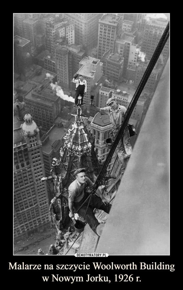 Malarze na szczycie Woolworth Building w Nowym Jorku, 1926 r. –