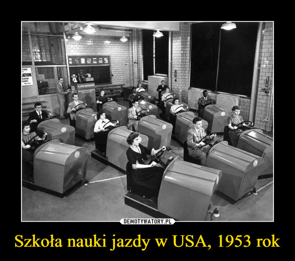 Szkoła nauki jazdy w USA, 1953 rok –