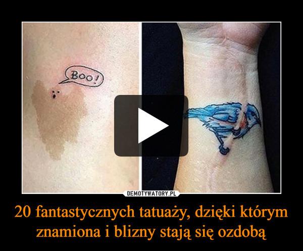 20 fantastycznych tatuaży, dzięki którym znamiona i blizny stają się ozdobą –