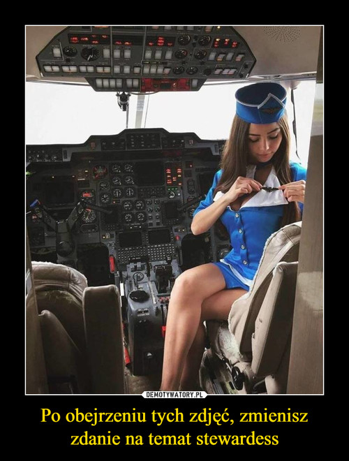 Po obejrzeniu tych zdjęć, zmienisz zdanie na temat stewardess