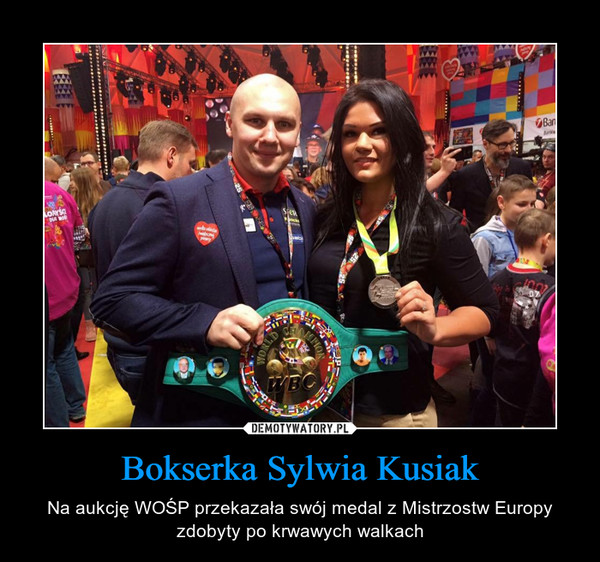 Bokserka Sylwia Kusiak – Na aukcję WOŚP przekazała swój medal z Mistrzostw Europy zdobyty po krwawych walkach