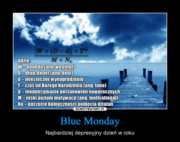 Blue Monday – Najbardziej depresyjny dzień w roku