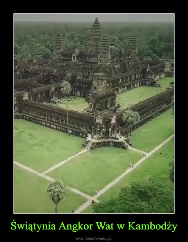 Świątynia Angkor Wat w Kambodży –