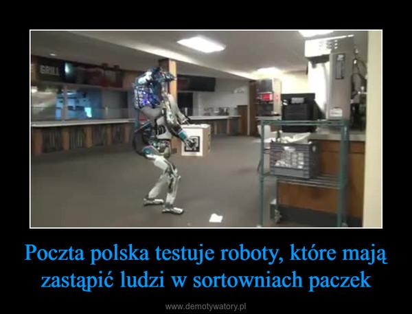 Poczta polska testuje roboty, które mają zastąpić ludzi w sortowniach paczek –