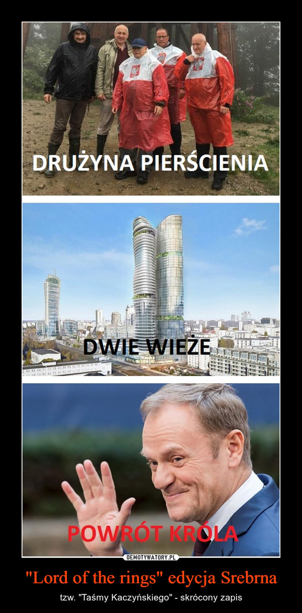 """""""Lord of the rings"""" edycja Srebrna – tzw. """"Taśmy Kaczyńskiego"""" - skrócony zapis Drużyna pierścienia dwie wieże powrót króla"""
