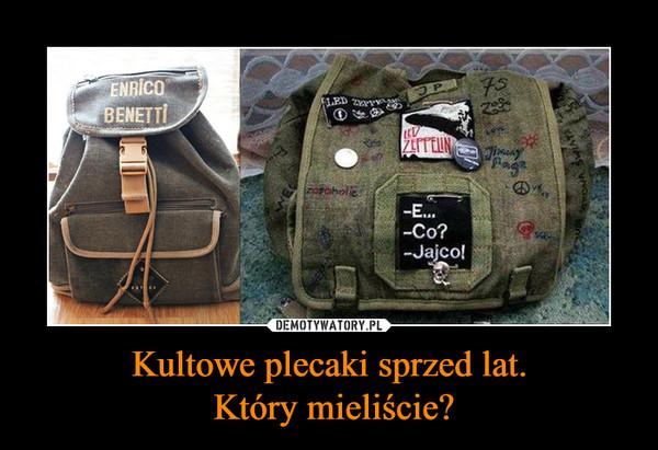 Kultowe plecaki sprzed lat. Który mieliście? –