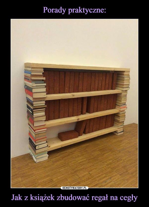 Jak z książek zbudować regał na cegły –