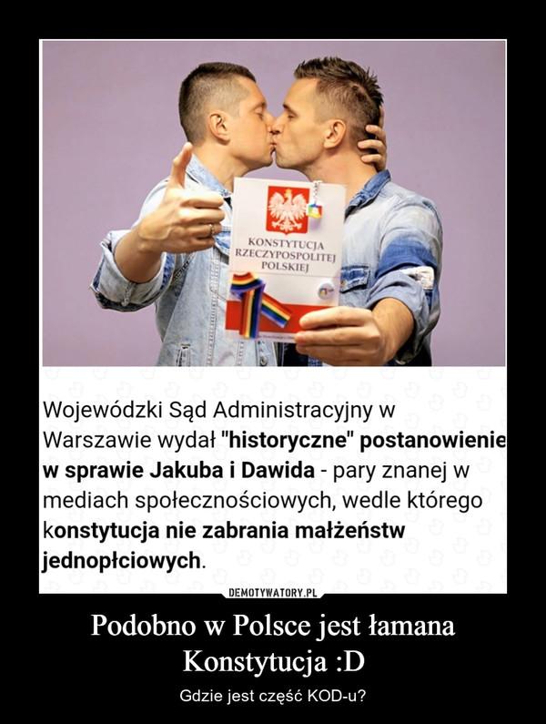 Podobno w Polsce jest łamana Konstytucja :D – Gdzie jest część KOD-u?