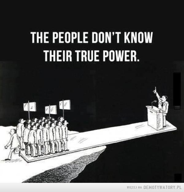 DEMOKRACJA – LUDZIE NIE ZNAJĄ SWOJEJ PRAWDZIWEJ MOCY