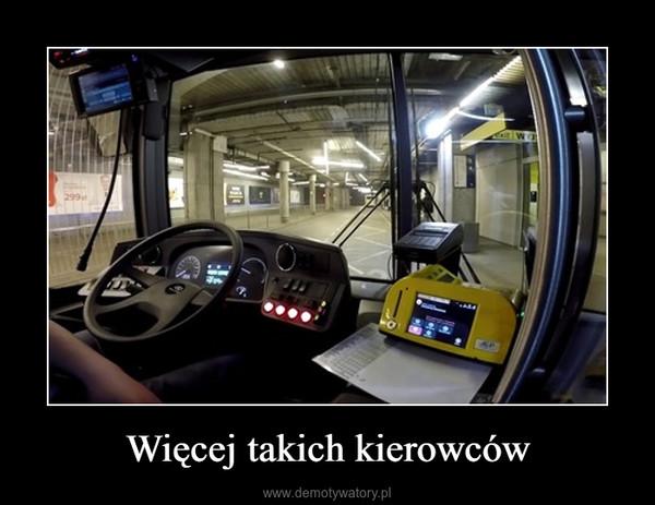 Więcej takich kierowców –