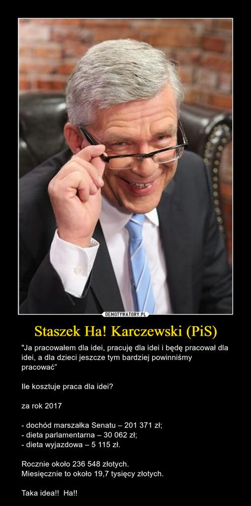 Staszek Ha! Karczewski (PiS)