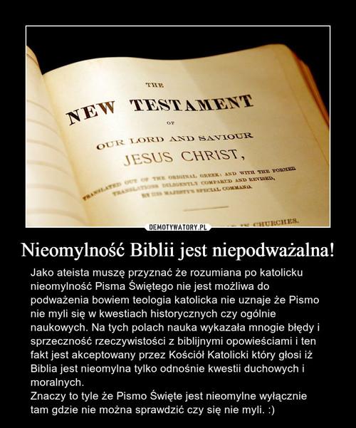 Nieomylność Biblii jest niepodważalna!