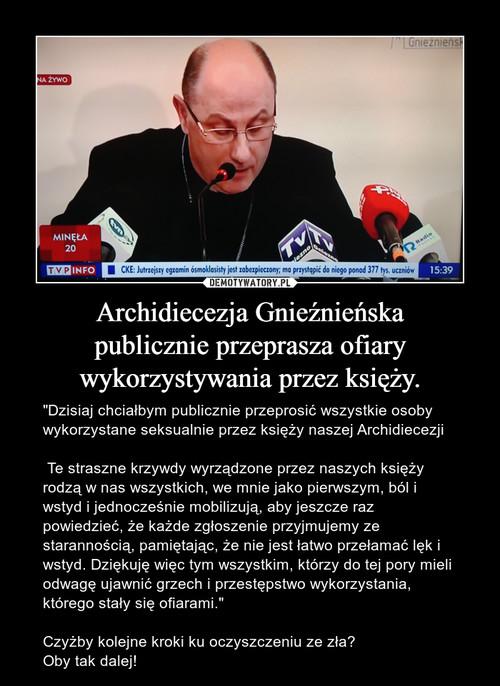 Archidiecezja Gnieźnieńska publicznie przeprasza ofiary wykorzystywania przez księży.