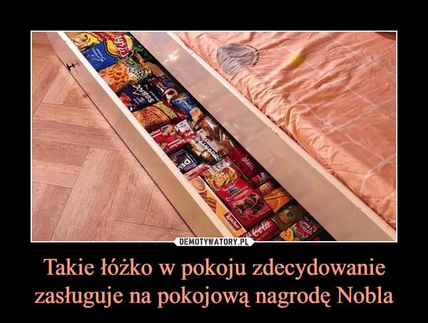 Takie łóżko w pokoju zdecydowanie zasługuje na pokojową nagrodę Nobla –