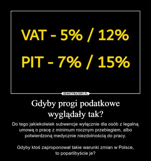 Gdyby progi podatkowe wyglądały tak?