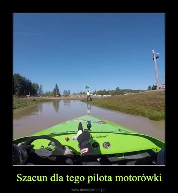 Szacun dla tego pilota motorówki –