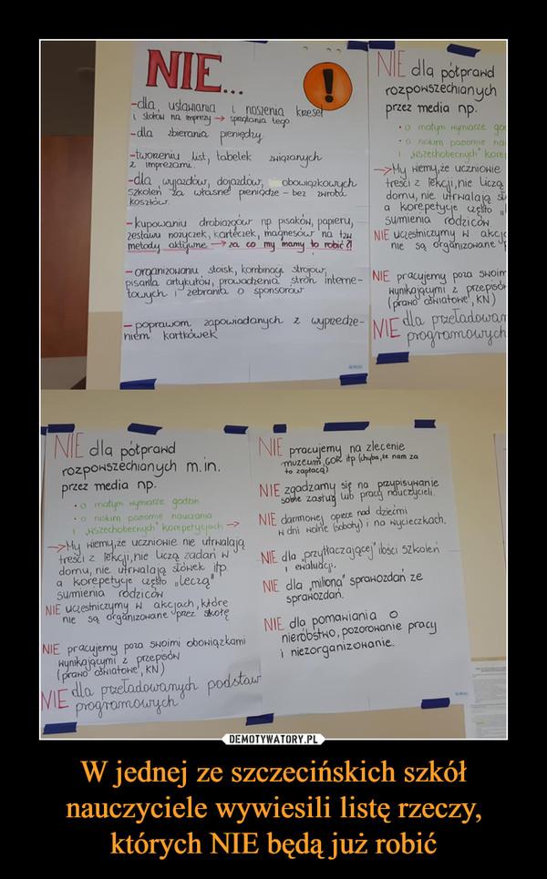 W jednej ze szczecińskich szkół nauczyciele wywiesili listę rzeczy, których NIE będą już robić –