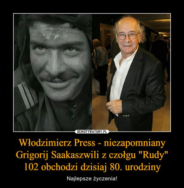 """Włodzimierz Press - niezapomniany Grigorij Saakaszwili z czołgu """"Rudy"""" 102 obchodzi dzisiaj 80. urodziny – Najlepsze życzenia!"""