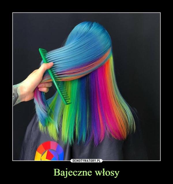 Bajeczne włosy –