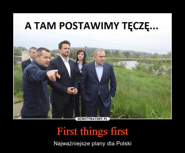 First things first – Najważniejsze plany dla Polski