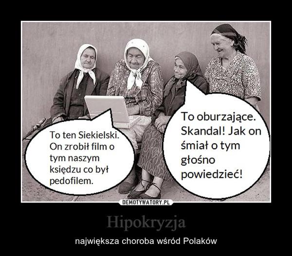 Hipokryzja – największa choroba wśród Polaków
