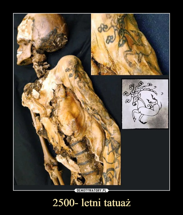 2500- letni tatuaż –