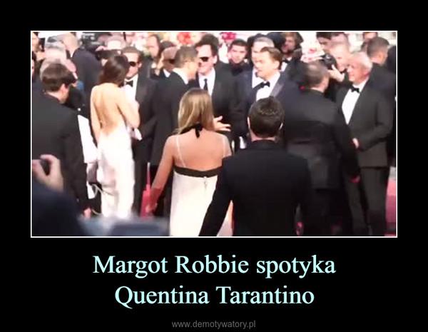 Margot Robbie spotykaQuentina Tarantino –
