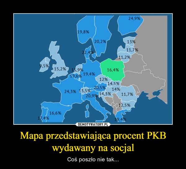 Mapa przedstawiająca procent PKB wydawany na socjal – Coś poszło nie tak...