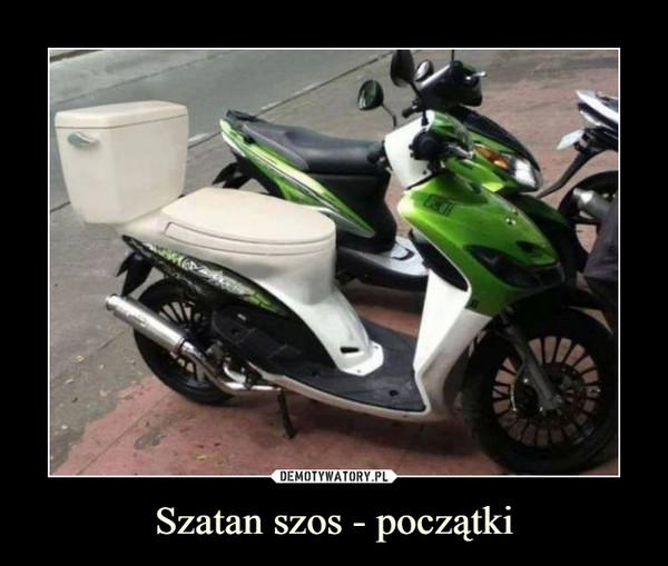 Szatan szos - początki –