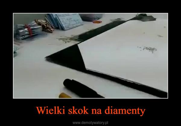 Wielki skok na diamenty –