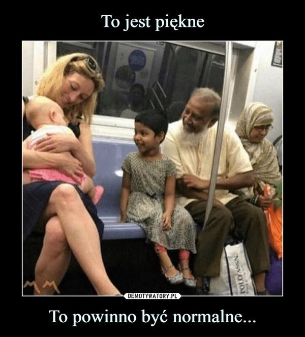 To powinno być normalne... –
