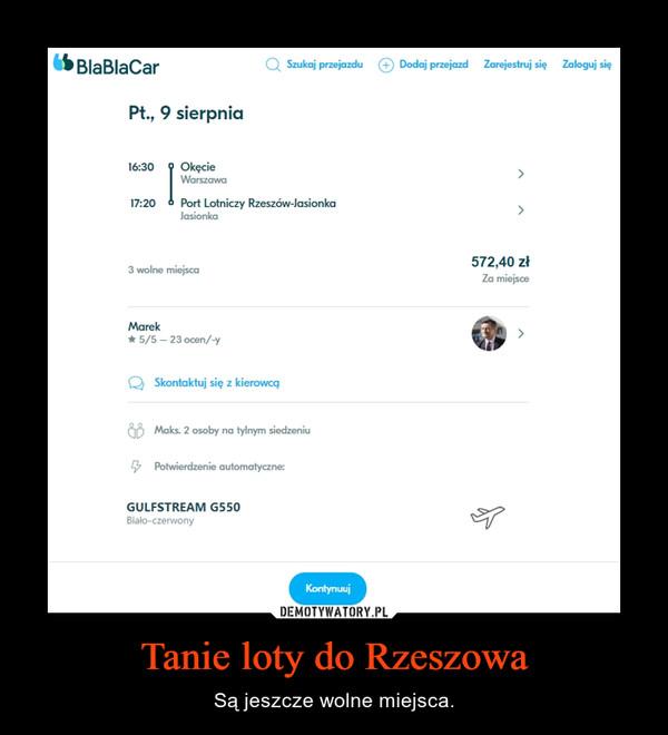 Tanie loty do Rzeszowa – Są jeszcze wolne miejsca.