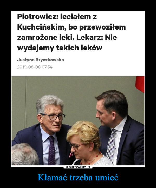 Kłamać trzeba umieć –  Piotrowicz: leciałem z Kuchcińskim, bo przewoziłem zamrożone leki. Lekarz: Nie wydajemy takich leków Justyna Bryczkowska