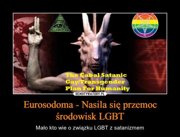 Eurosodoma - Nasila się przemoc środowisk LGBT – Mało kto wie o związku LGBT z satanizmem