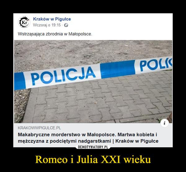 Romeo i Julia XXI wieku –