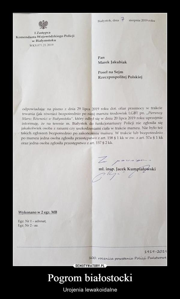 Pogrom białostocki – Urojenia lewakoidalne
