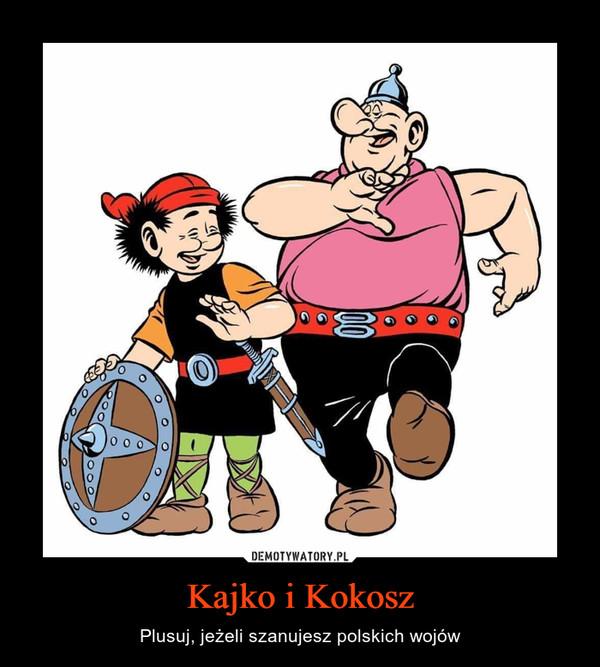 Kajko i Kokosz – Plusuj, jeżeli szanujesz polskich wojów