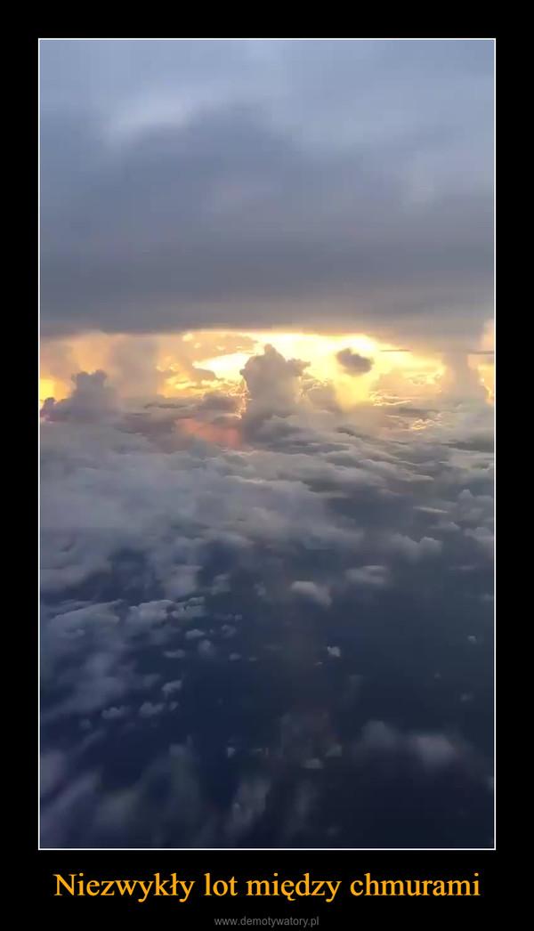 Niezwykły lot między chmurami –