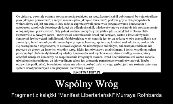 """Wspólny Wróg – Fragment z książki """"Manifest Libertariański"""" Murraya Rothbarda"""