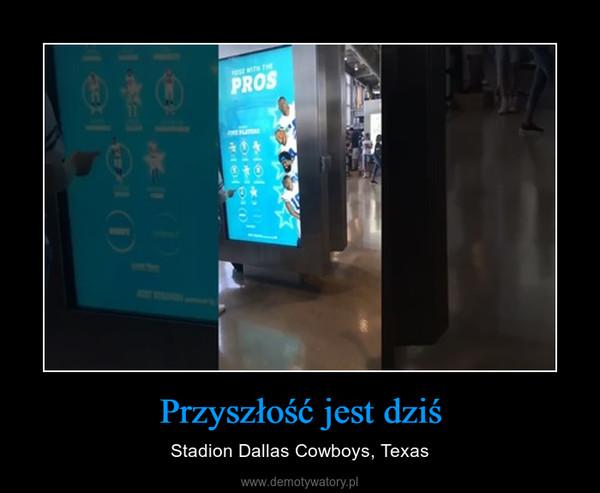 Przyszłość jest dziś – Stadion Dallas Cowboys, Texas