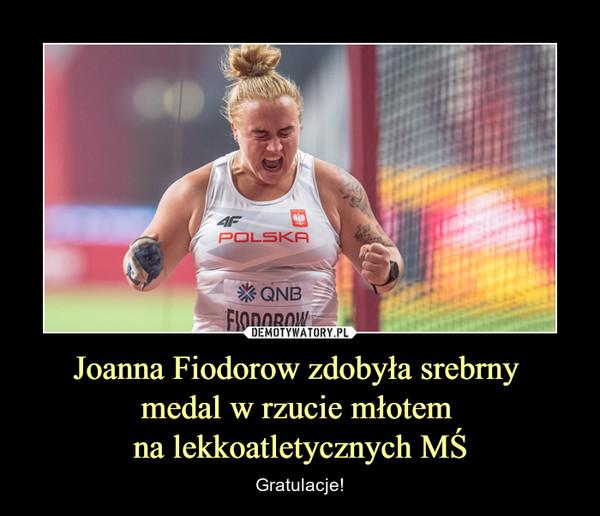 Joanna Fiodorow zdobyła srebrny medal w rzucie młotem na lekkoatletycznych MŚ – Gratulacje!