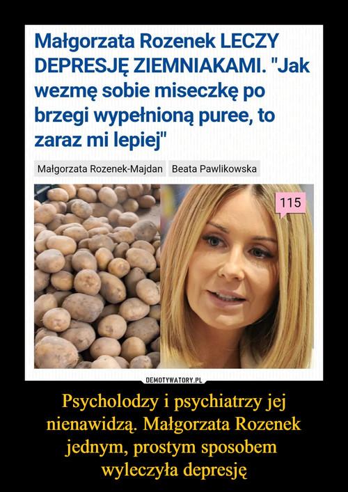 Psycholodzy i psychiatrzy jej nienawidzą. Małgorzata Rozenek jednym, prostym sposobem  wyleczyła depresję