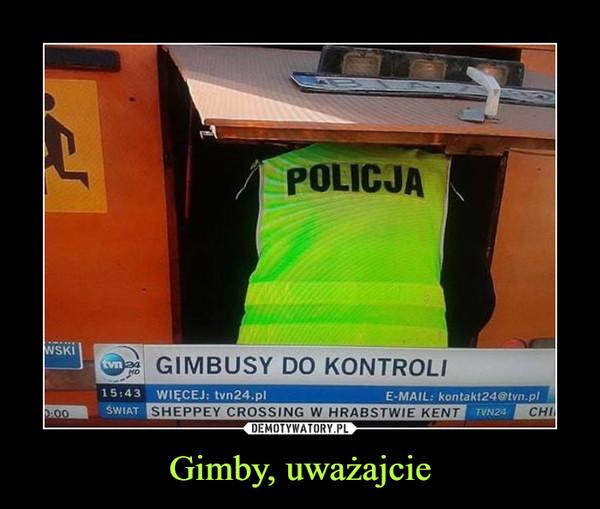 Gimby, uważajcie –  Gimbusy do kontroli