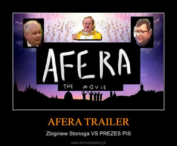 AFERA TRAILER – Zbigniew Stonoga VS PREZES PIS