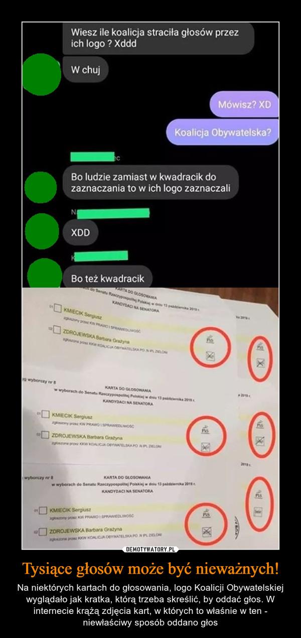 Tysiące głosów może być nieważnych! – Na niektórych kartach do głosowania, logo Koalicji Obywatelskiej wyglądało jak kratka, którą trzeba skreślić, by oddać głos. W internecie krążą zdjęcia kart, w których to właśnie w ten - niewłaściwy sposób oddano głos