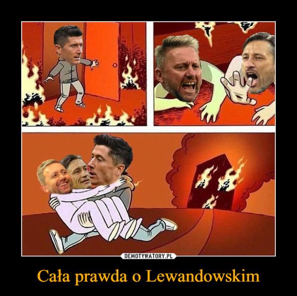 Cała prawda o Lewandowskim –