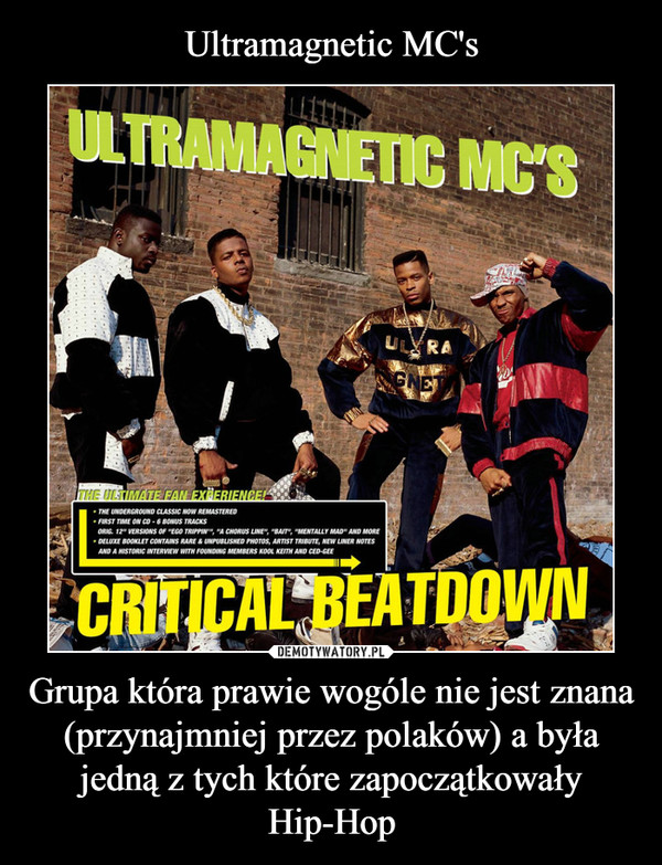 Grupa która prawie wogóle nie jest znana (przynajmniej przez polaków) a była jedną z tych które zapoczątkowały Hip-Hop –