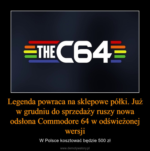 Legenda powraca na sklepowe półki. Już w grudniu do sprzedaży ruszy nowa odsłona Commodore 64 w odświeżonej wersji – W Polsce kosztować będzie 500 zł