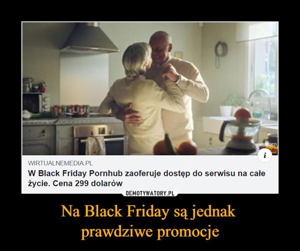 Na Black Friday są jednak prawdziwe promocje –  wirtualnemedia.plW Black Friday Pornhub zaoferuje dostęp do serwisu na całeżycie. Cena 299 dolarów