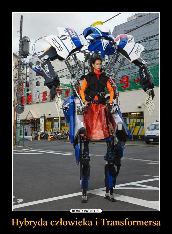 Hybryda człowieka i Transformersa –